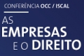 As Empresas e o Direito - Conferência OCC/ISCAL - 24 de maio de 2018