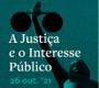 """Conferência """"A Justiça e o Interesse Público"""""""